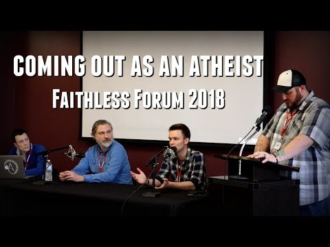 Coming Out as an Atheist - A Panel   Faithless Forum 2018