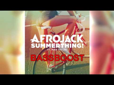 Afrojack - SummerThing! ft. Mike Taylor  bass boosted
