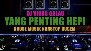DJ House Musik Nonstop Dugem Diskotik Full Bass 2020   DJ Virus Galau tiktok