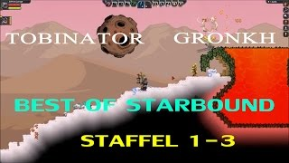 Best Of Gronkh & Tobinator | Starbound Staffel 1-3 | [1080p60]