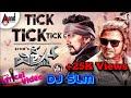 || Tick Tick Tick Kannada Dj Song || New Kannada Dj Song || Remix By DJ SLM