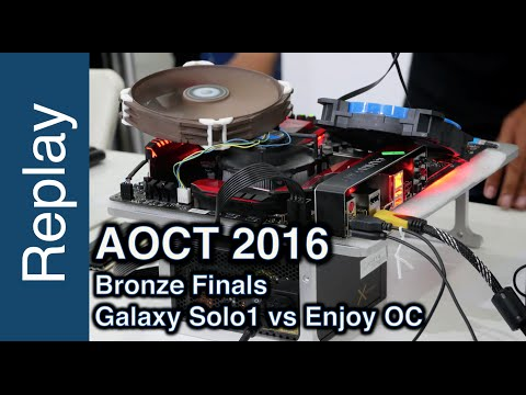 AOCT 2016 Bronze Final - Galaxy Solo1 vs Enjoy OC - HWBOT World Tour 2016 - Asia Pacific