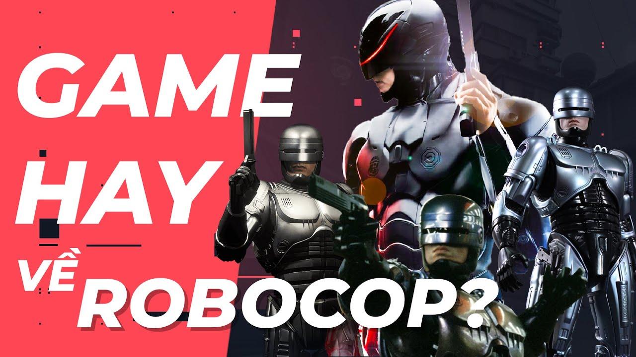 Tại sao rất khó để làm SIÊU PHẨM GAME về ROBOCOP?!