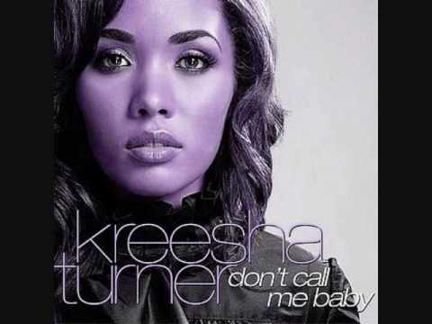 Don't call me baby - Kreesha Turner