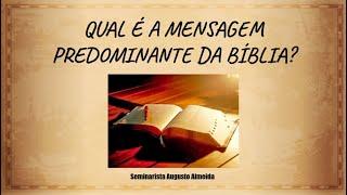 Qual é a mensagem predominante da Bíblia?