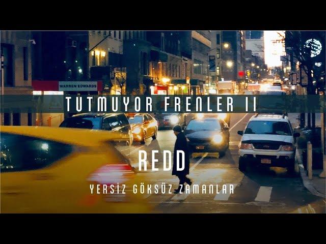 Redd - Tutmuyor Frenler II  [Official Audio] #YersizGöksüzZamanlar