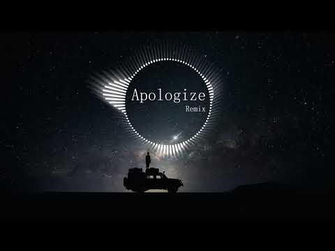 Apologize - OneRepublic ( Remix ) ( Tik Tok Version - 抖音版 )