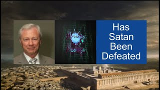 Satan Defeated? - #05: The Kingdom Established?