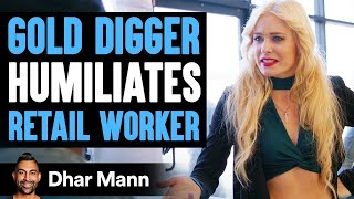 Gold Digger Humiliates A Retail Worker, Instantly Regrets It | Dhar Mann