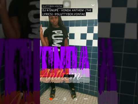 DJ K-SNUPE - VONDA ANTHEM (THE LYRICS) @SLUTTYBOII.VONTAE