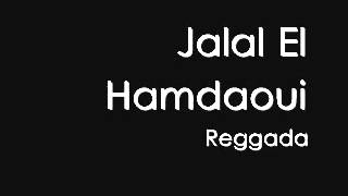 Reggada - Jalal El Hamdaoui (With Lyrics)