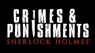 ШЕРЛОК ХОЛМС: Преступления и наказания - обзор, первый час игры