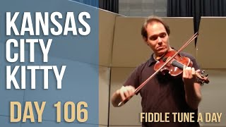 Kansas City Kitty - Fiddle Tune a Day - Day 106