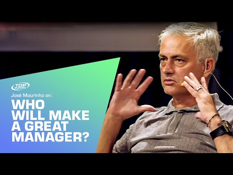 José Mourinho On: Who Will Make A Great Manager? | Top Eleven