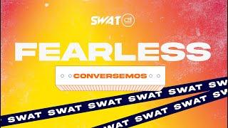 🔴 SWAT - 05.06.2021 - FEARLESS