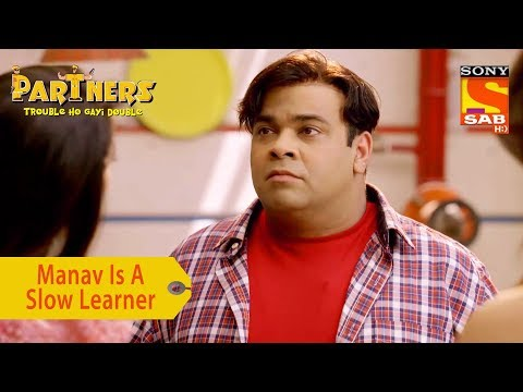 Your Favorite Character | Manav Is A Slow Learner | Partners Trouble Ho Gayi Double