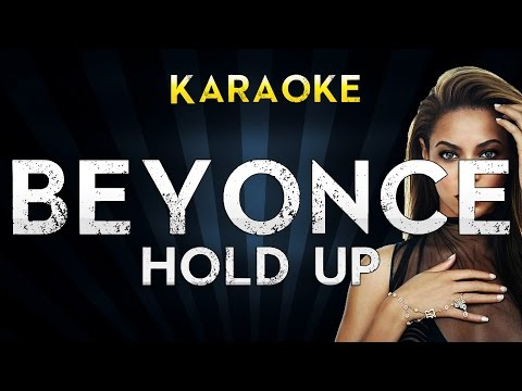 Beyonce - Hold Up | Official Karaoke Instrumental Lyrics Cover Sing Along