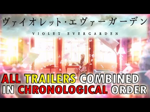 Violet Evergarden ALL Trailers Combined & Translated in Chronological Order