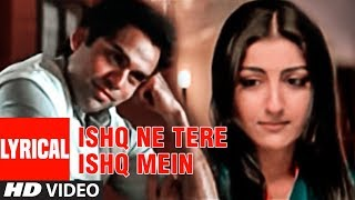 """Ishq Ne Tere Ishq Mein"" Lyrical Video Song 