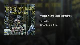 Iron maiden - Wasted years (remastered)