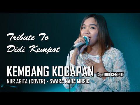 KEMBANG KOCAPAN - Didi Kempot (cover) NUR AGITA || SWARA NADA Musik (Unofficial M/V Cover)