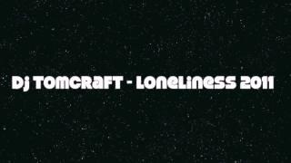 Dj Tomcraft Loneliness 2011 remix.mp3