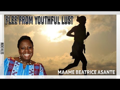 Run From Youthful Lust By Maame Beatrice Asante