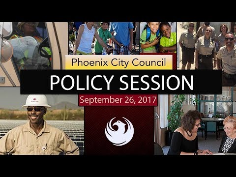 Phoenix City Council Policy Session - September 26, 2017