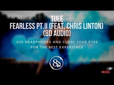 TULE - Fearless Pt.II (feat. Chris Linton) (8D AUDIO)