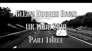 Glenn Hughes UK Tour Diary 2010 Part 3