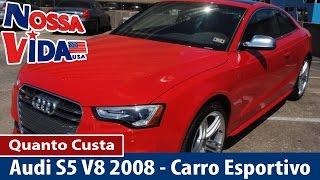 Audi S5 2008 V8 - Quanto Custa nos Estados Unidos