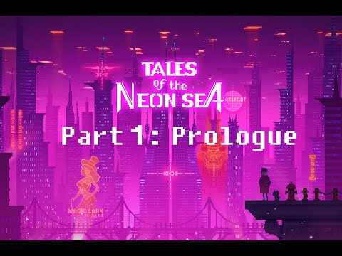 Tales of the Neon Sea - Part 1: Prologue (No Commentary) |