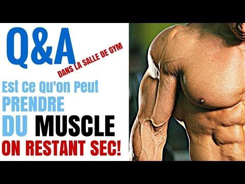 Prendre Du Muscle En Restant SEC!
