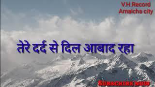 Very sad status || तेरे दर्द से दिल आबाद रहा || Hindi song status 2018
