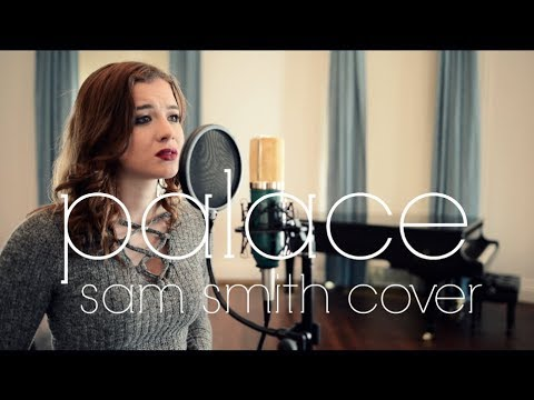 Palace - Sam Smith Cover