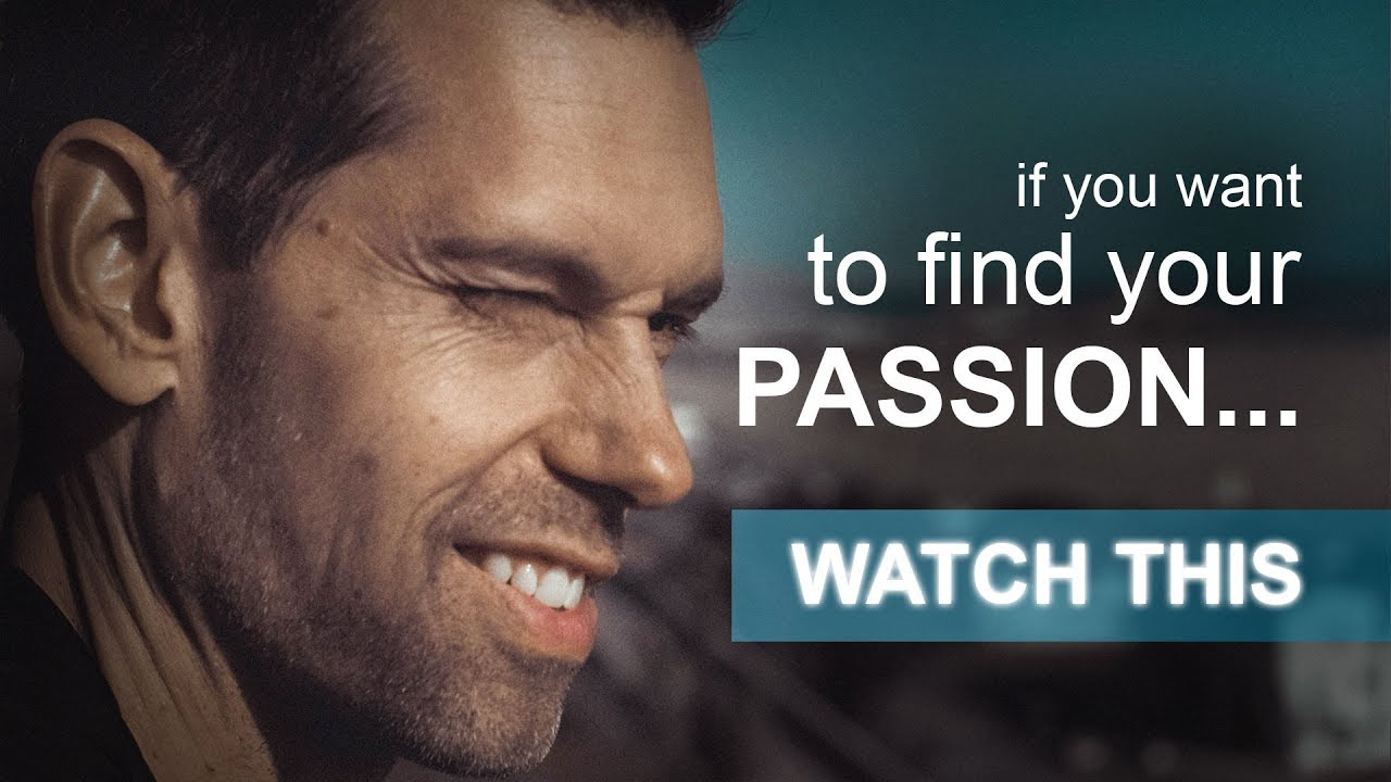 If You Want to Find Your Passion, Watch This
