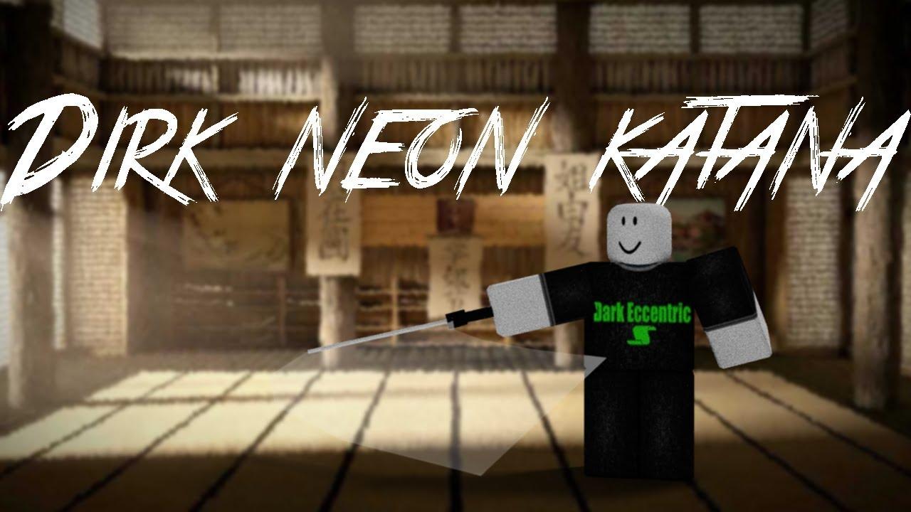 Roblox Script Showcase Episode 1128 Dirk Neon Katana Youtube