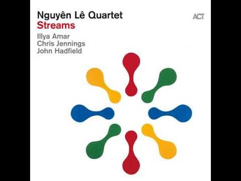 Nguyên Lê Quartet – Streams (2019 - Album)