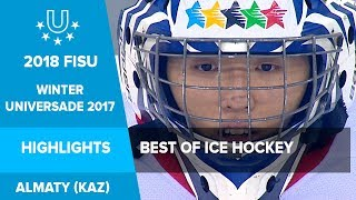 Best of Ice Hockey from Almaty 2017 Winter Universiade
