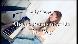 A Star Is Born - Always Remember Us This Way - Lady Gaga Piano Cover