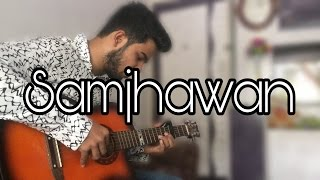 Samjhawan | Arijit Singh | Humpty sharma ki dulhania | Guitar cover