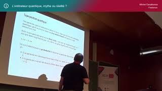 BDX I/O 2017 - L'ordinateur quantique, mythe ou réalité ?  Michel CASABIANCA