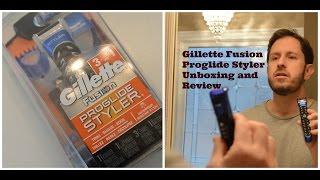 Gillette Fusion Proglide Styler Unboxing and Review