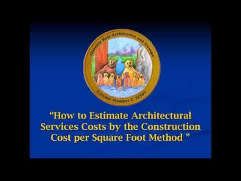 How to Estimate Architectural Services Based on Construction Cost per Square Foot Method