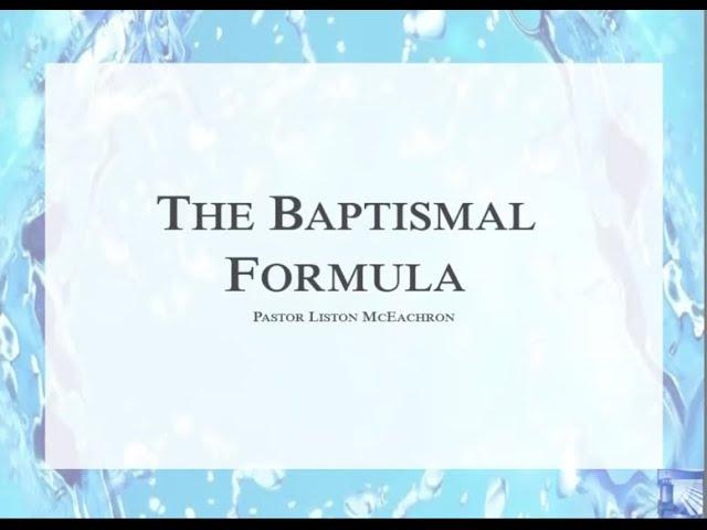 The Baptismal Formula - Sunday Morning - May 24, 2020 - Pastor McEachron