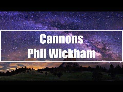 Cannons - Phil Wickham (Lyrics)