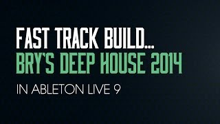 Fast Track Build Playthrough - Bry's Deep House 2014