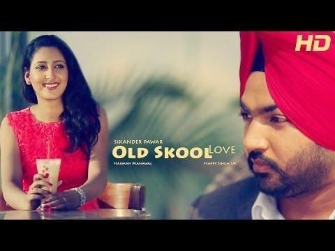 Old Skool Love - Official HD Full Video - Sikander Pawar, Happy Singh UK | Punjabi Songs 2013