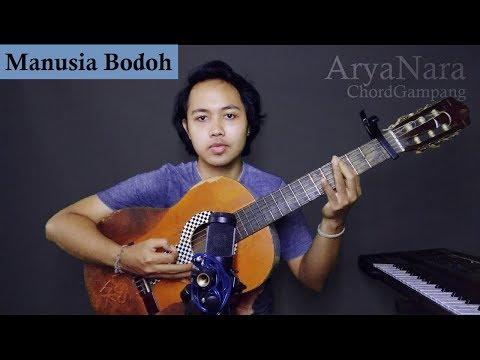 Chord Gampang (Manusia Bodoh - Ada Band) By Arya Nara (Tutorial)