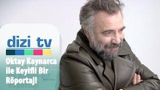 Oktay Kaynarca'yla keyifli bir röportaj yaptık! - Dizi Tv 666. Bölüm